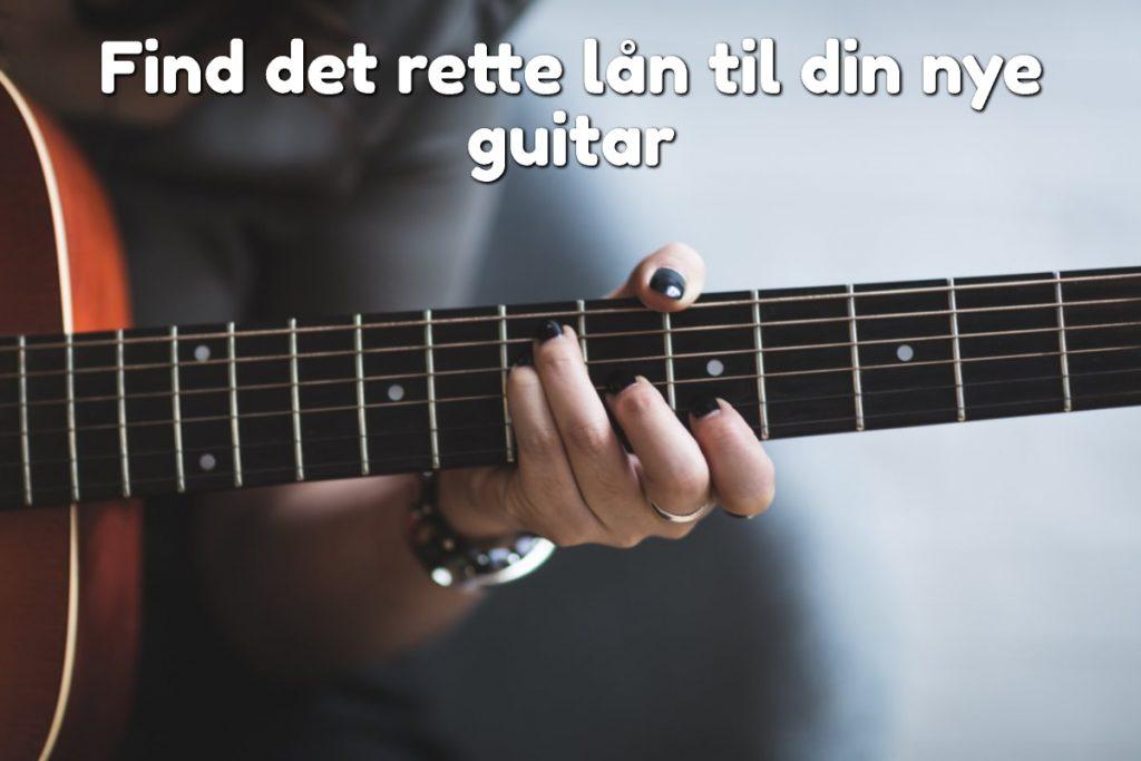 Find det rette lån til din nye guitar
