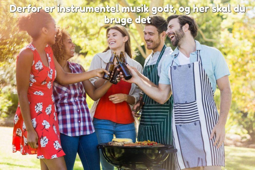 Derfor er instrumentel musik godt, og her skal du bruge det